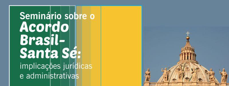 Discurso de Dom Fernando Saburido na abertura do Seminário Acordo Brasil-Santa Sé